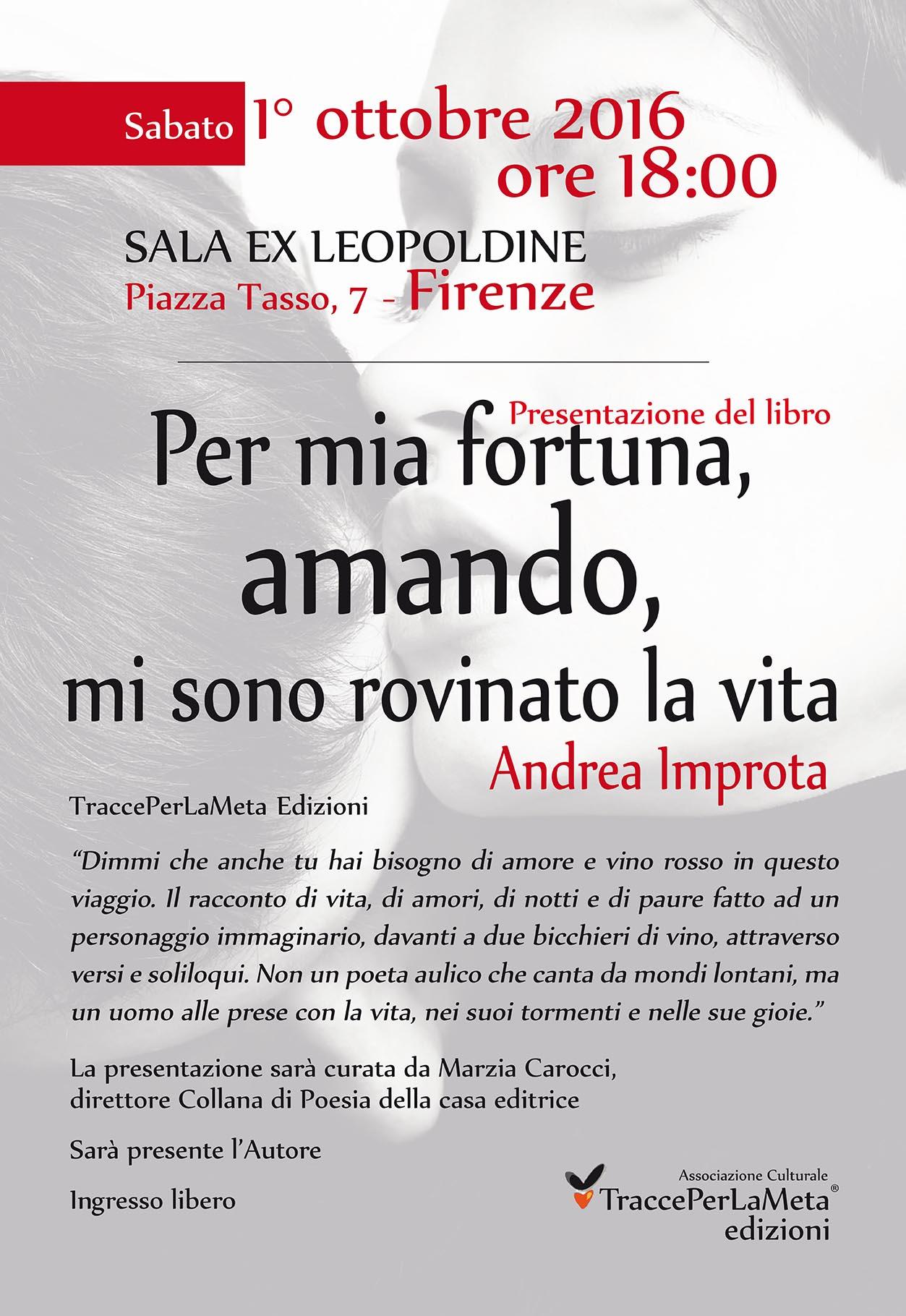 """1.10.2016 – Presentazione libro """"Per mia fortuna, amando, mi sono rovinato la vita"""" di Andrea Improta"""