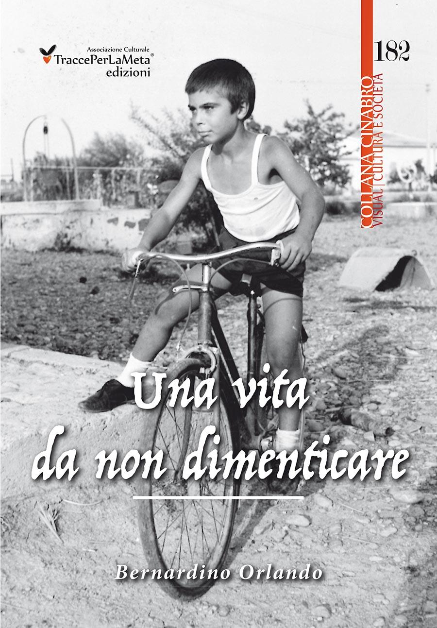 """SLA, una testimonianza e un inno alla vita; in ebook """"Una vita da non dimenticare"""" di Bernardino Orlando"""