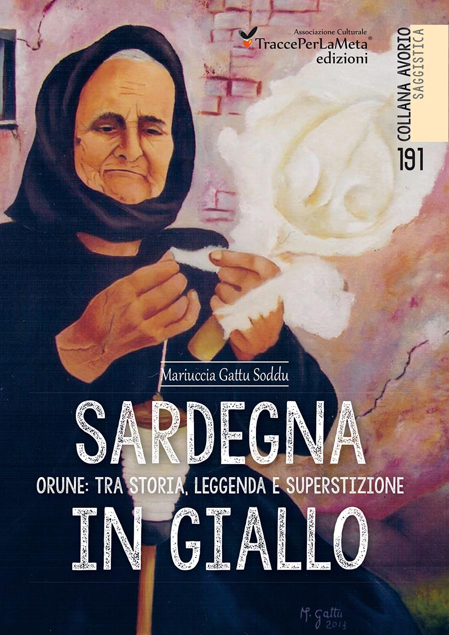 Magia, superstizione, scaramanzia, rituale, misteri; esce Sardegna in giallo di Mariuccia Gattu Soddu