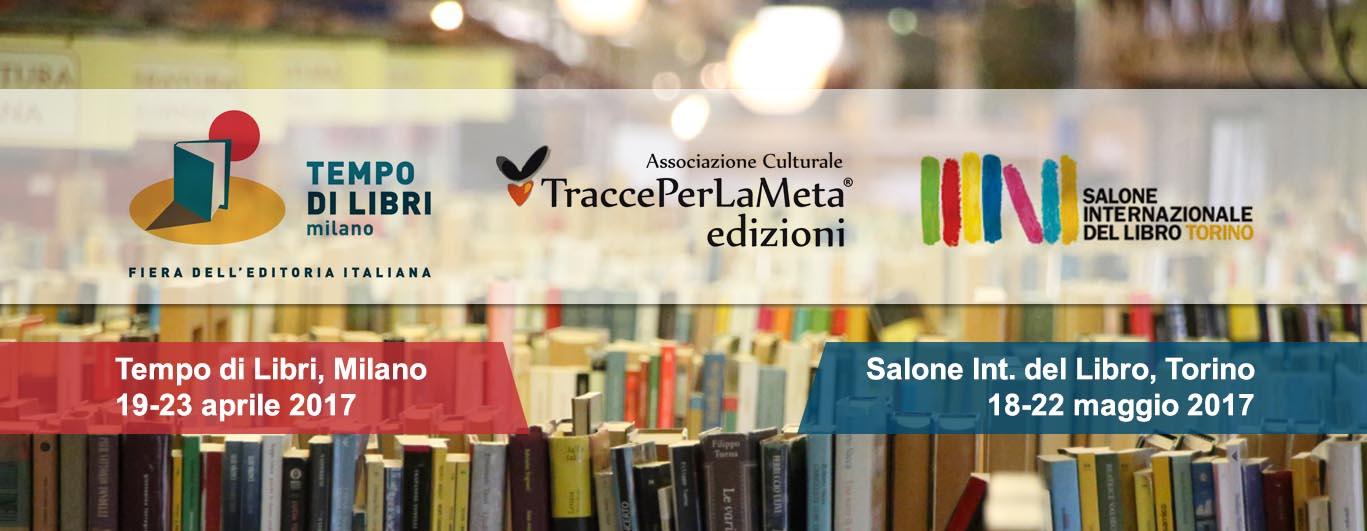 TraccePerLaMeta Edizioni a Tempo di Libri di Milano e al XXX Salone Internazionale del Libro di Torino