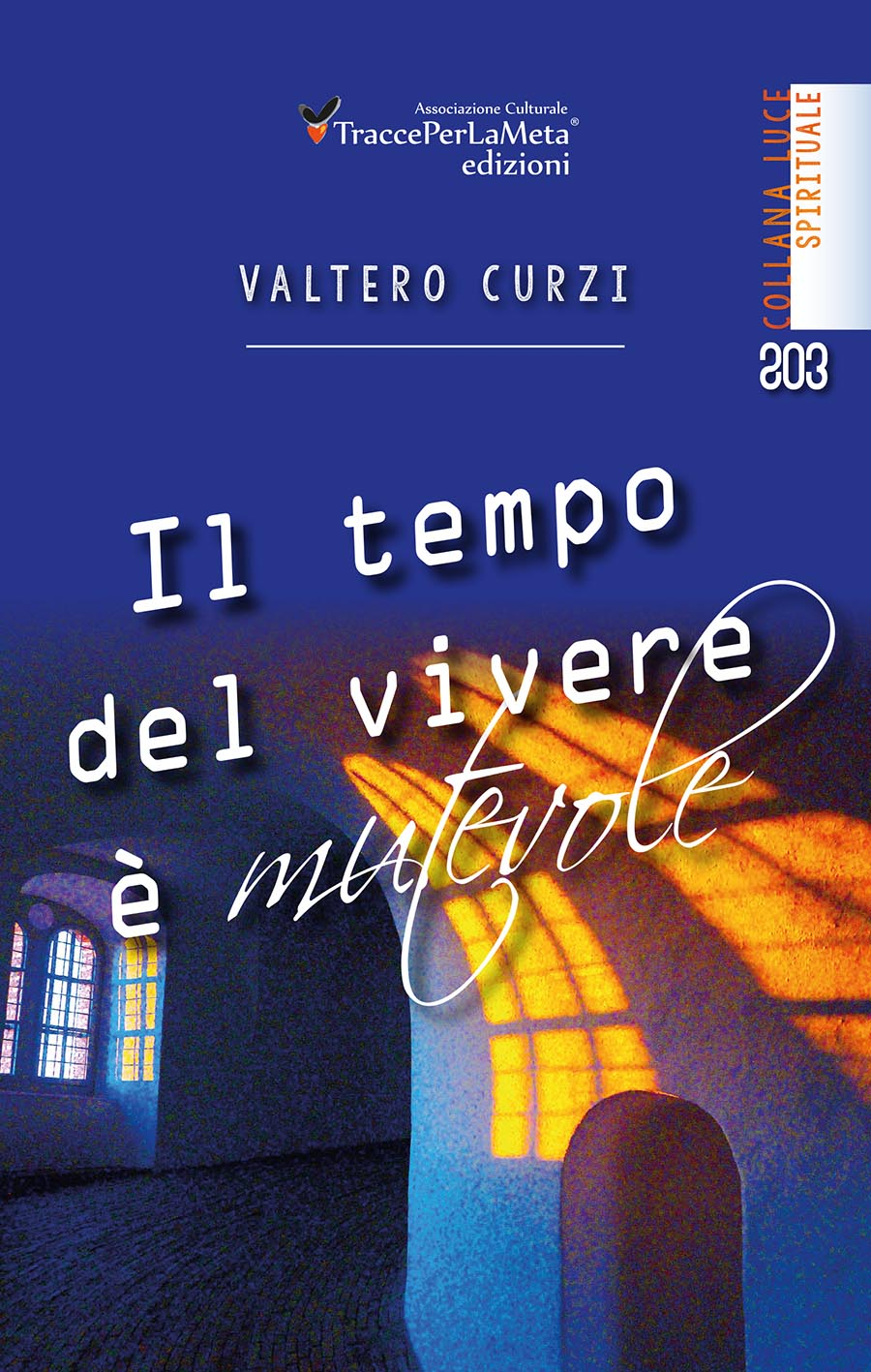 """Espressione intensa dell'emozione e del sentimento; esce """"Il tempo del vivere è mutevole"""" di Valtero Curzi"""