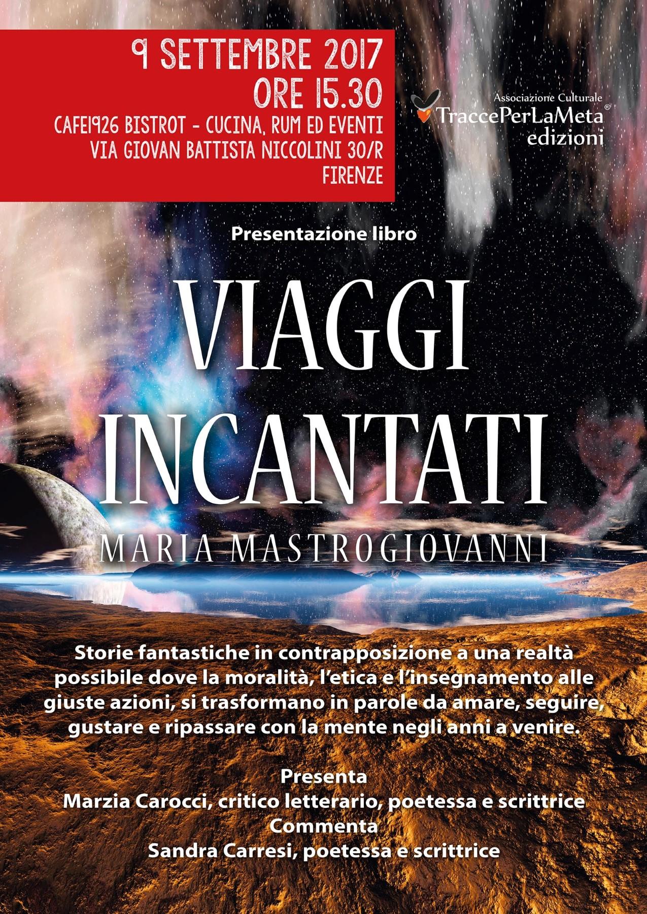 """9 settembre 2017 Presentazione Libro """"Viaggi incantati"""" di Maria Mastrogiovanni"""