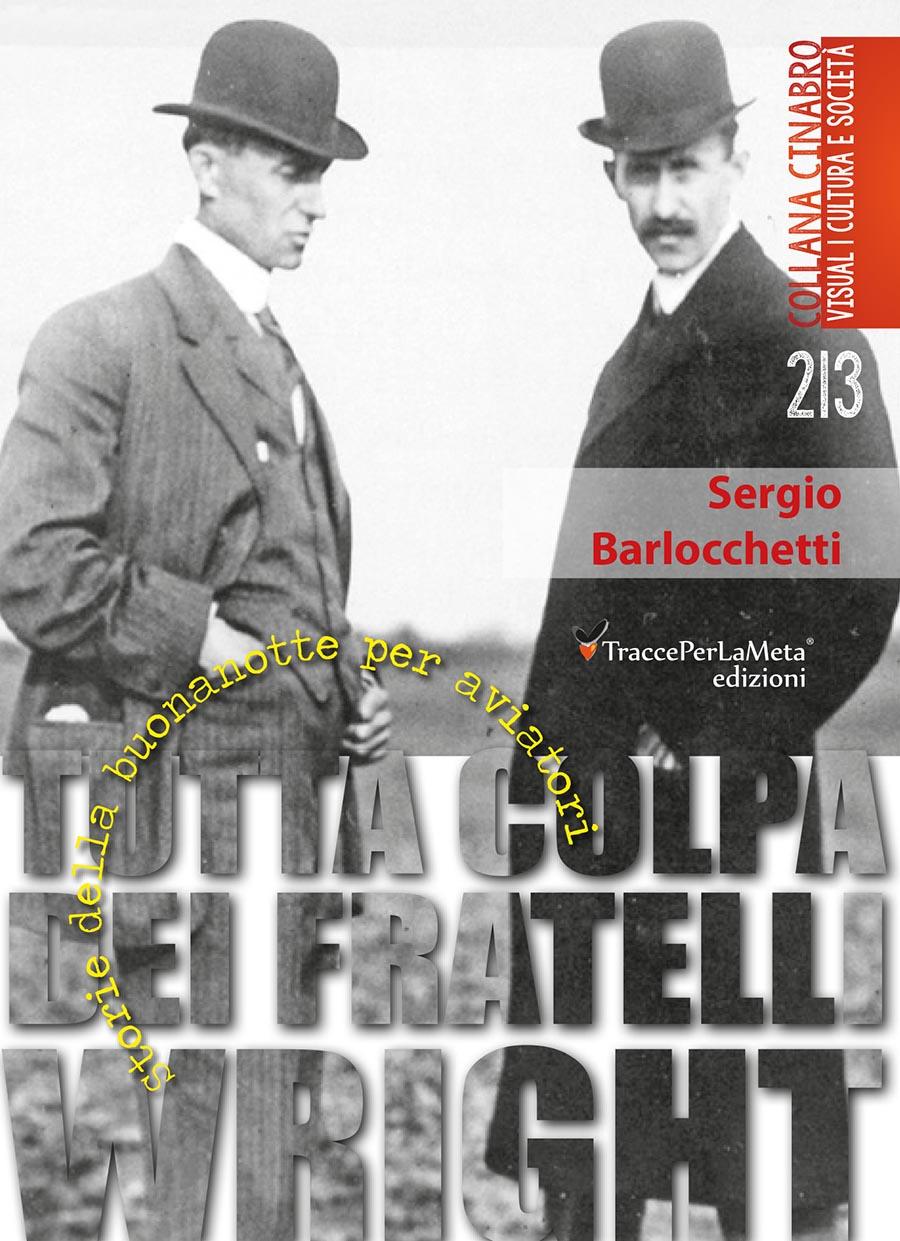 """Storie della buonanotte per aviatori; esce """"Tutta colpa dei Fratelli Wright"""" di Sergio Barlocchetti"""