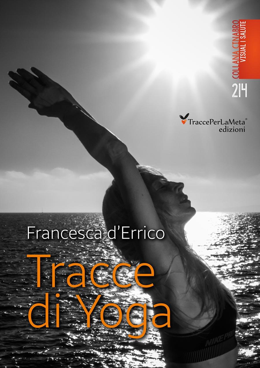 """Una selezione degli asana più praticati; esce """"Tracce di Yoga"""" di Francesca d'Errico"""