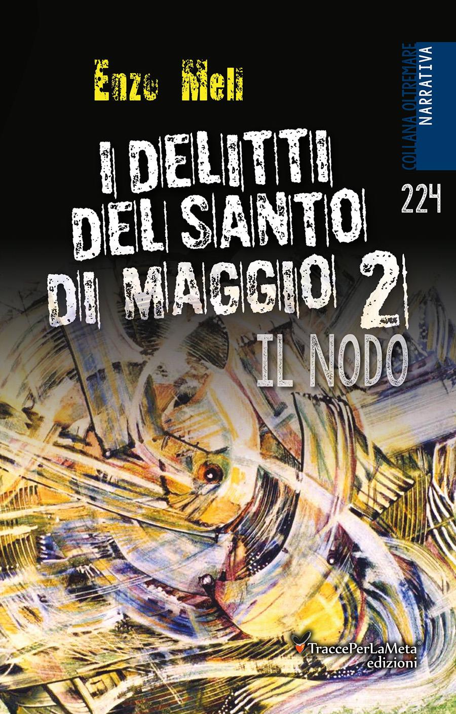 I delitti del Santo di Maggio 1 e 2 di Enzo Meli – Recensione di Stefania Maroni