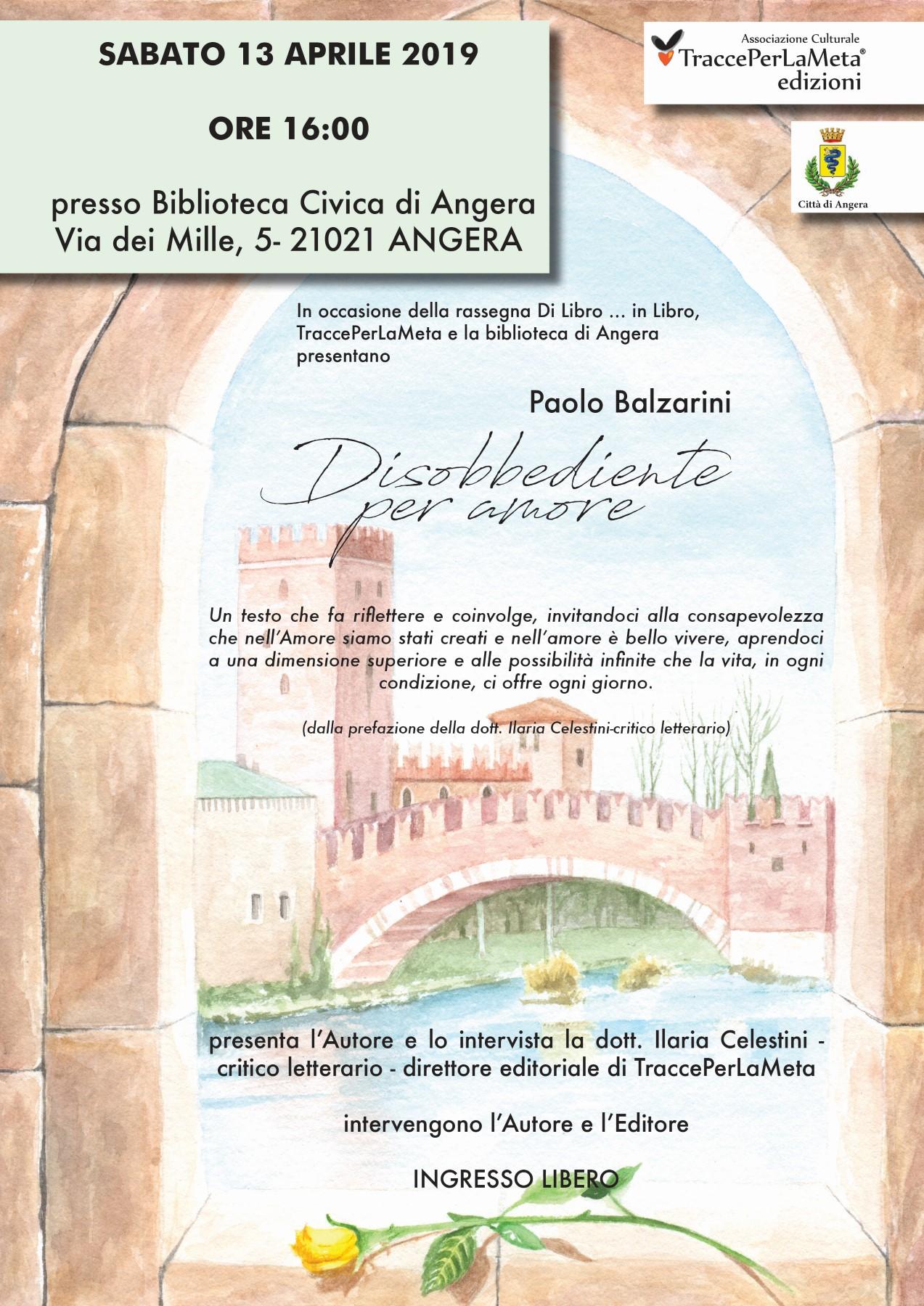 """13.4.2019 – Presentazione del libro """"Disobbediente per amore"""" di Paolo Balzarini"""