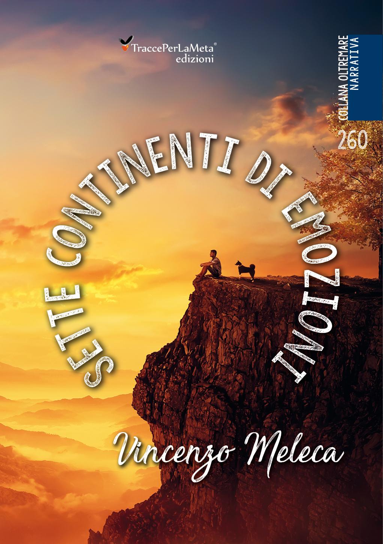"""E' uscito """"Sette continenti di emozioni"""" di Vincenzo Meleca"""