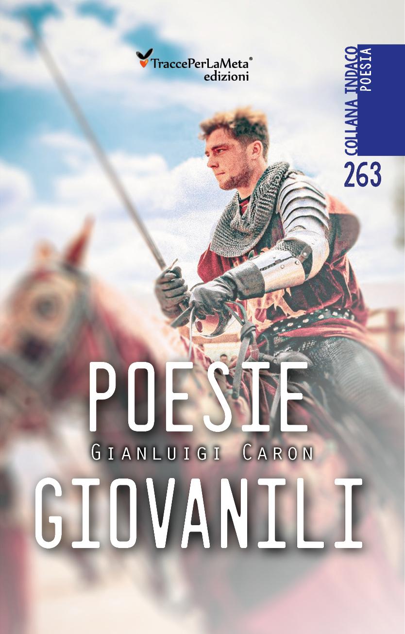 """E' uscito """"Poesie Giovanili"""" di Gianluigi Caron"""