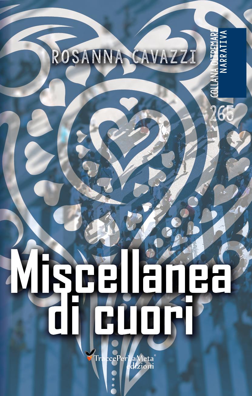 """E' uscito """"Miscellanea di cuori"""" di Rosanna Cavazzi"""