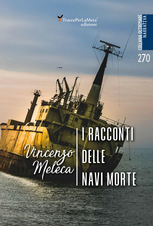 """Non potete perdervi l'ultimo libro di Vincenzo Meleca """"I racconti delle navi morte"""""""