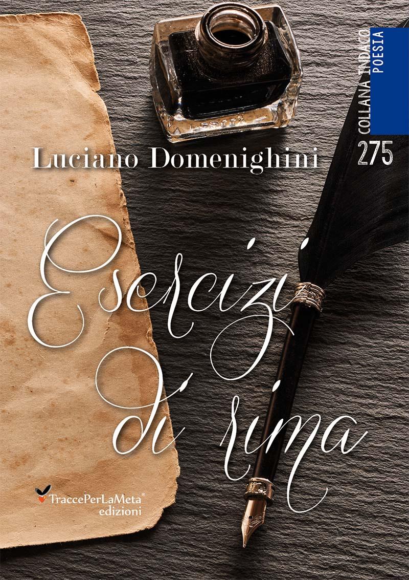 """È uscito il libro di Luciano Domenighini """"Esercizi di rima"""""""