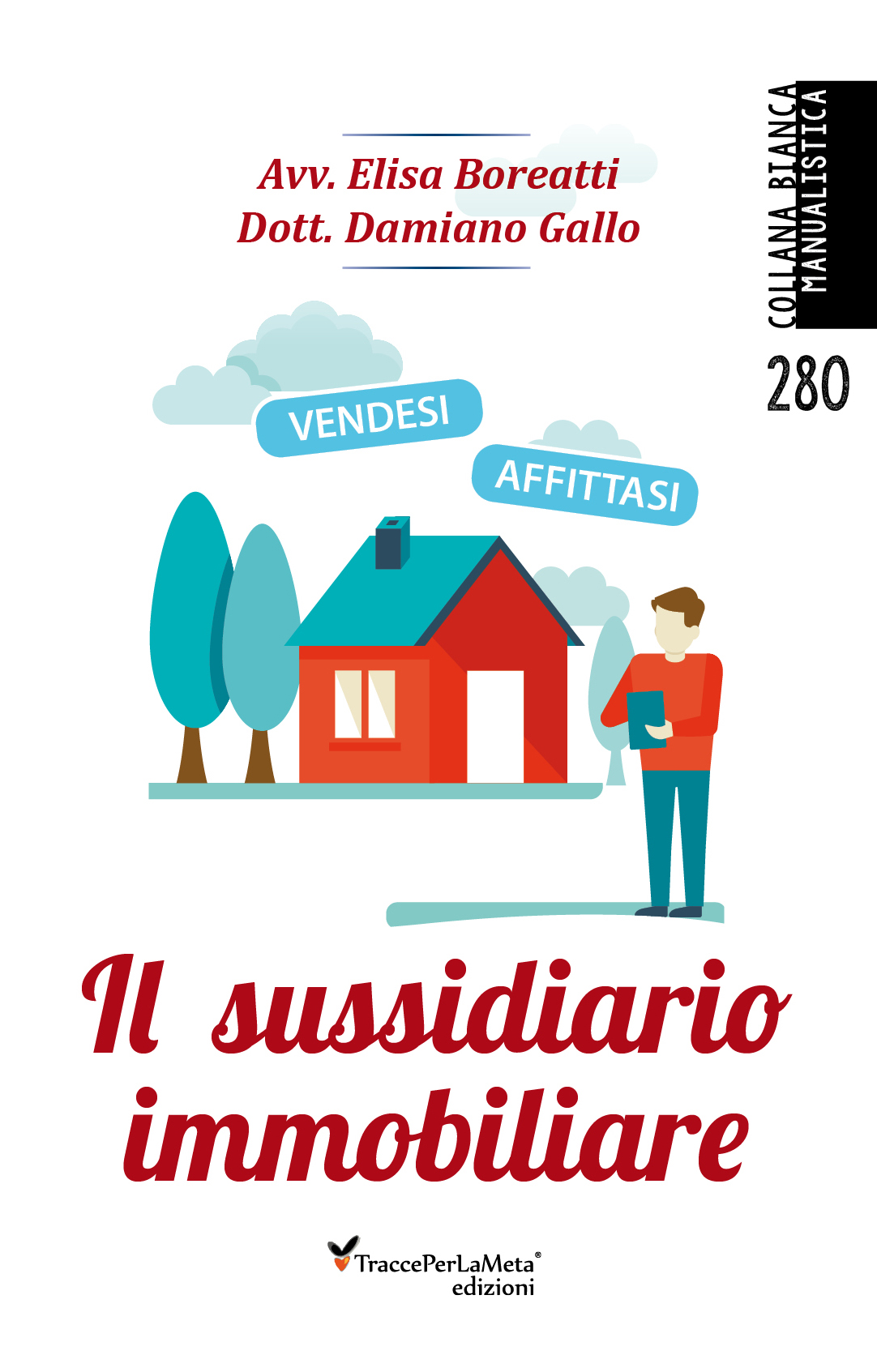 """È uscito il libro """"Il sussidiario immobiliare"""" di Avv. Elisa Boreatti e Dott. Damiano Gallo"""